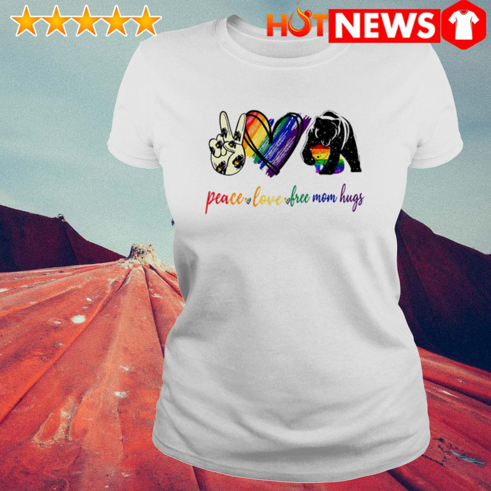 Peace love free mom hugs Bear Ladies Tee