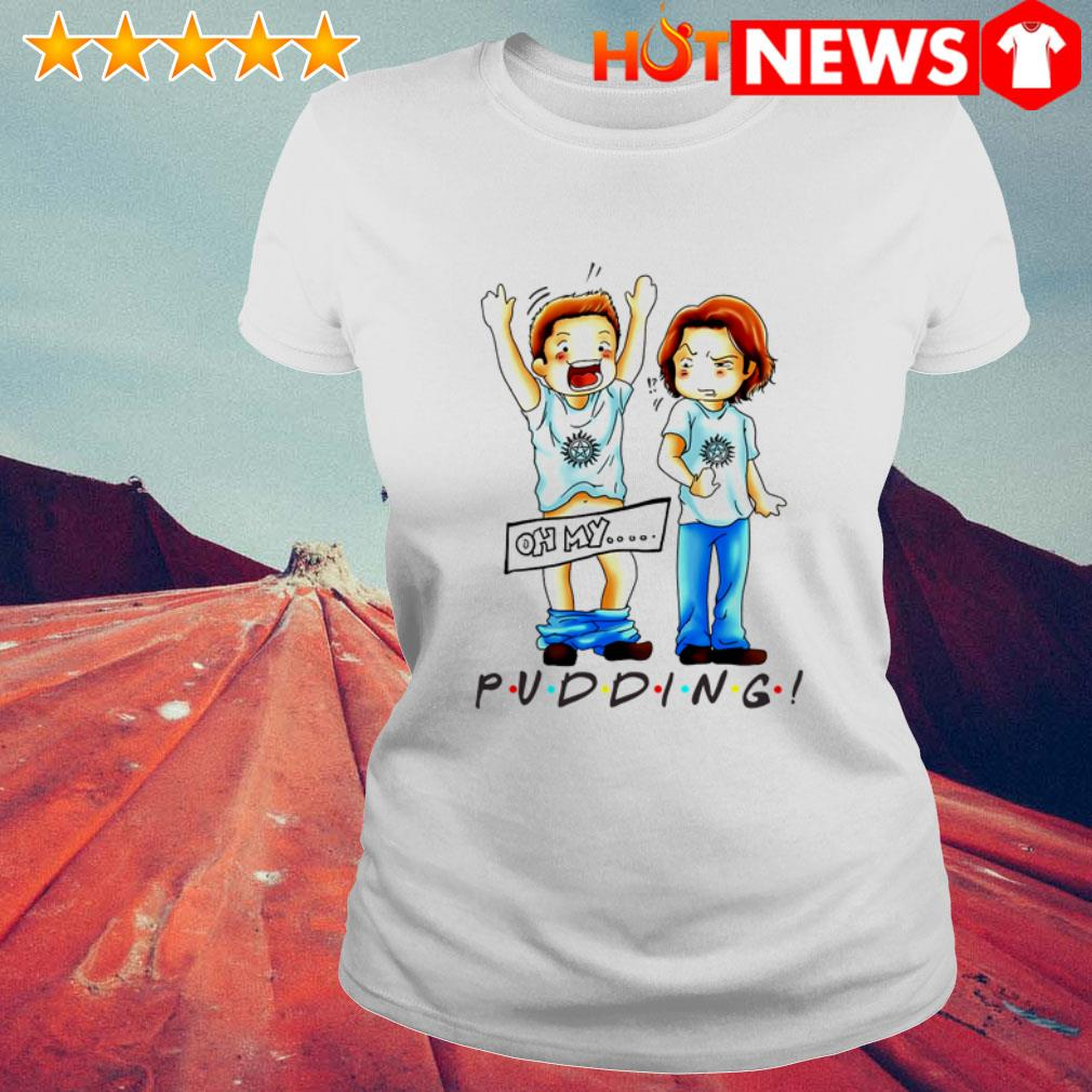 Sam Winchester and Dean Winchester Oh my pudding Ladies Tee