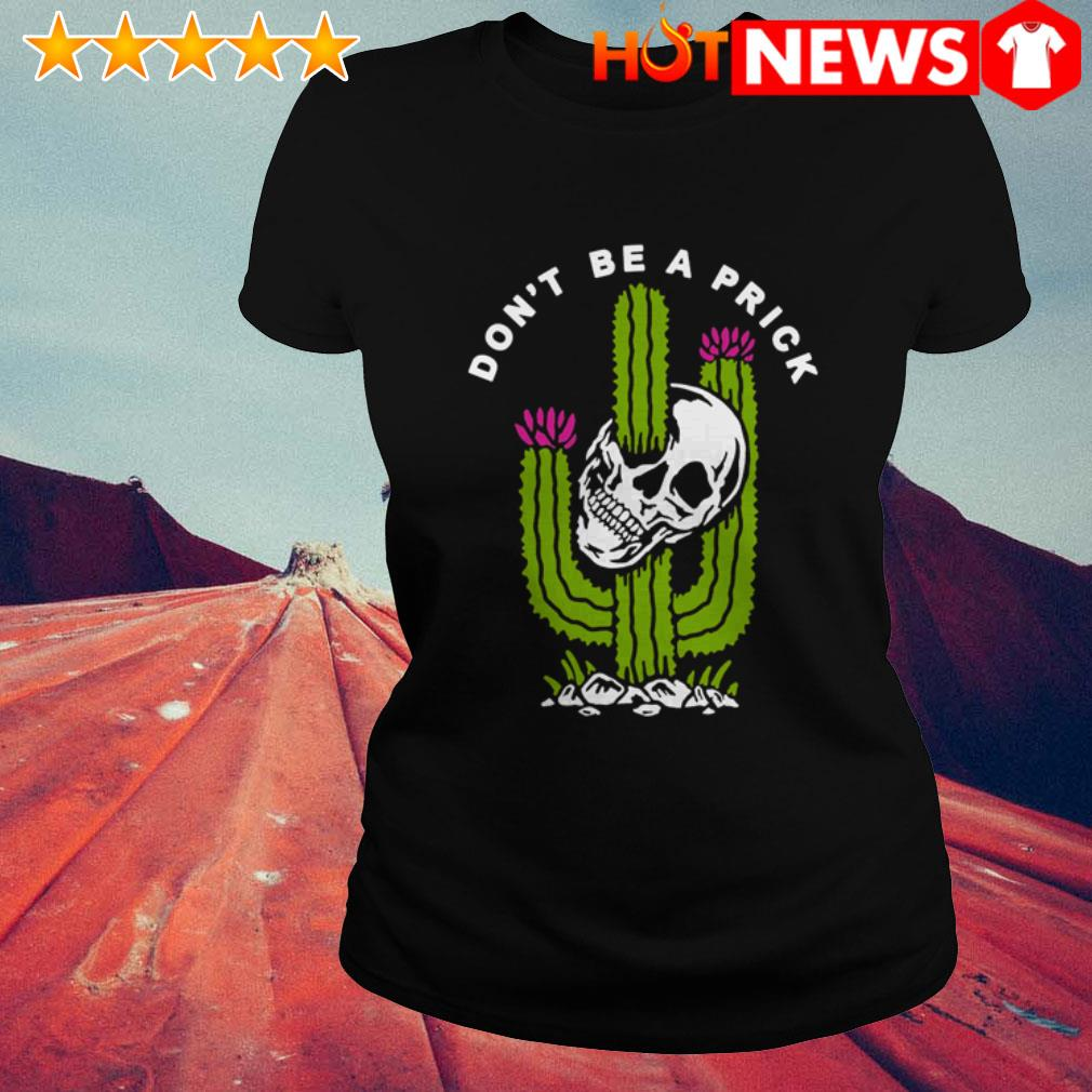 Skeleton head don't be a prick Cactus Ladies Tee