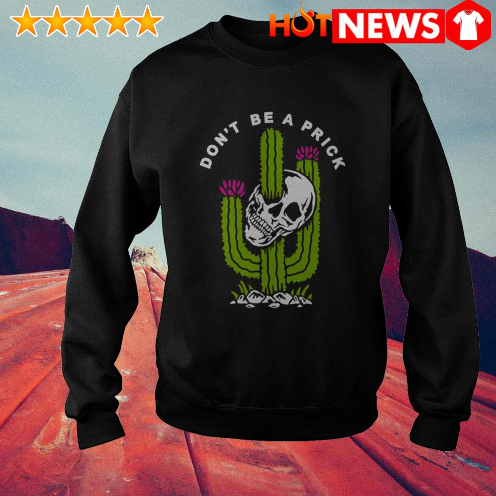 Skeleton head don't be a prick Cactus Sweater