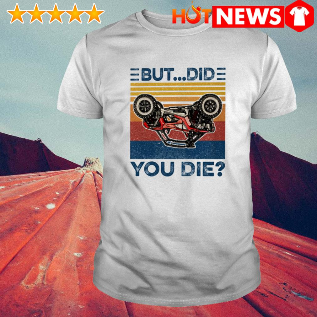 Vintage but did you die Polaris shirt