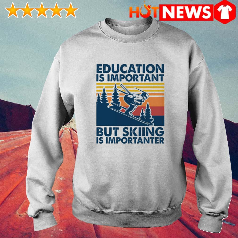 Vintage play ski education is important but skiing is importanter Sweater