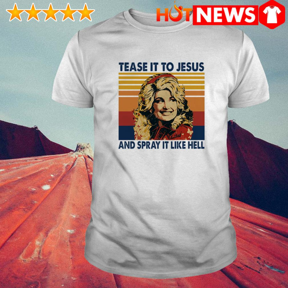 Vintage Tease it to Jesus and spray it like hell shirt