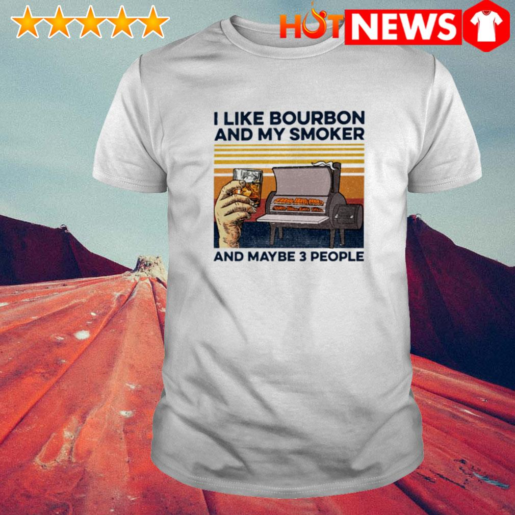 Vintage whiskey I like bourbon and my smoker and maybe 3 people shirt