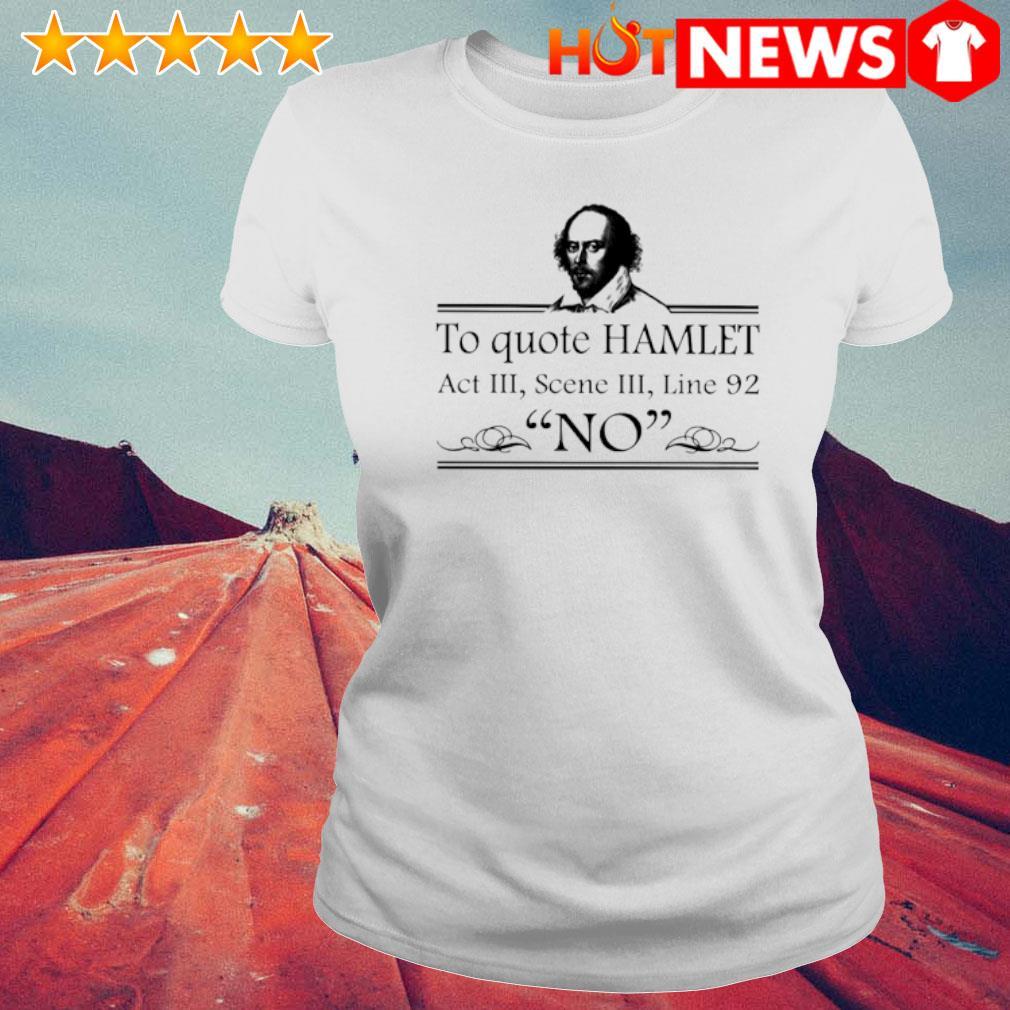 William Shakespeare to quote hamlet act III scene III s 6 HNT Ladie White