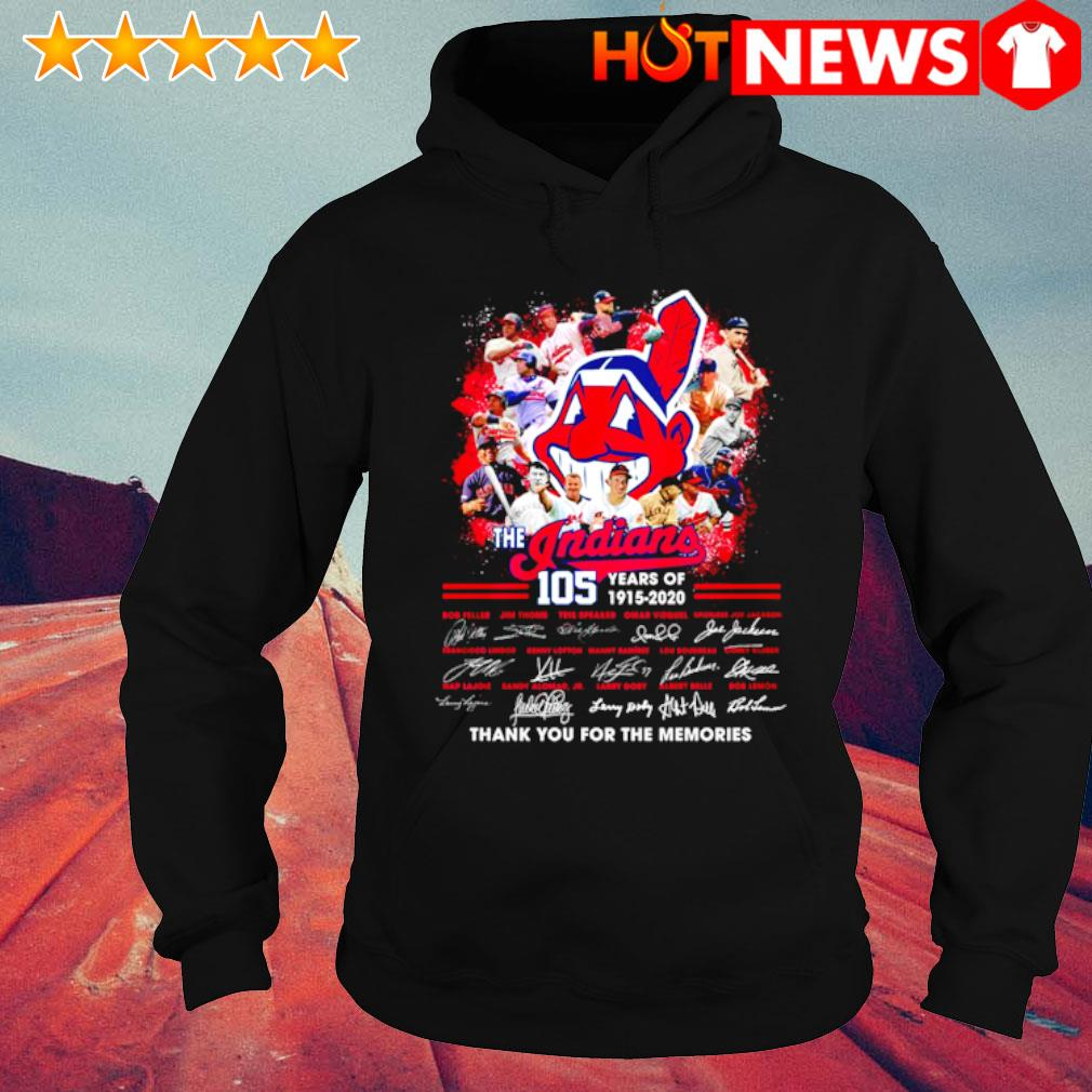 105 years of The Indians 1915 2020 thank you for the memories signature s hoodie