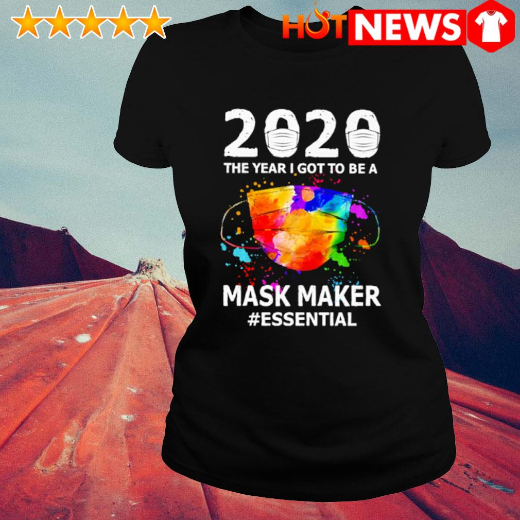 2020 the year I got to be a Mask Maker essential s ladies-tee