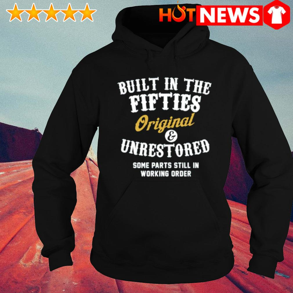 Built in the fifties Original and unrestored some parts still in working order s hoodie