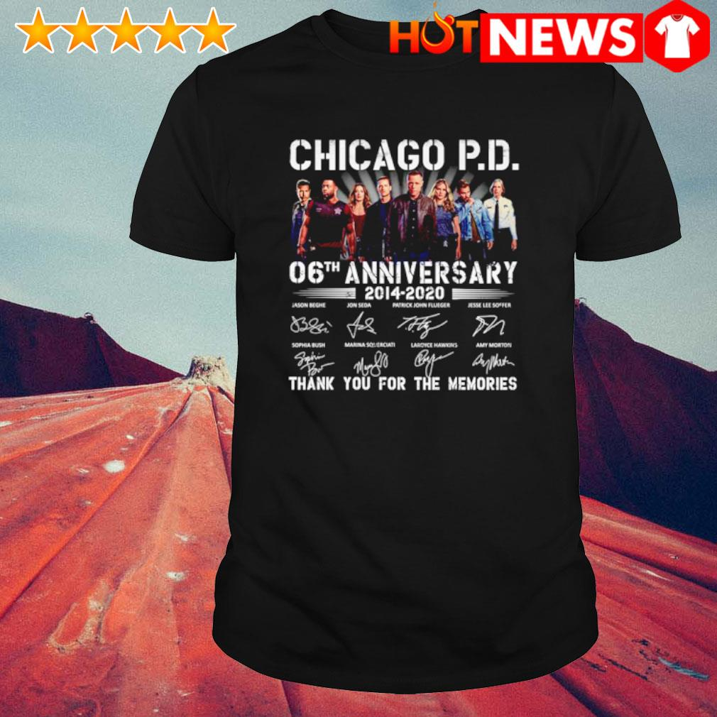 Chicago PD 06th Anniversary 2014 2020 thank you for the memories signature shirt