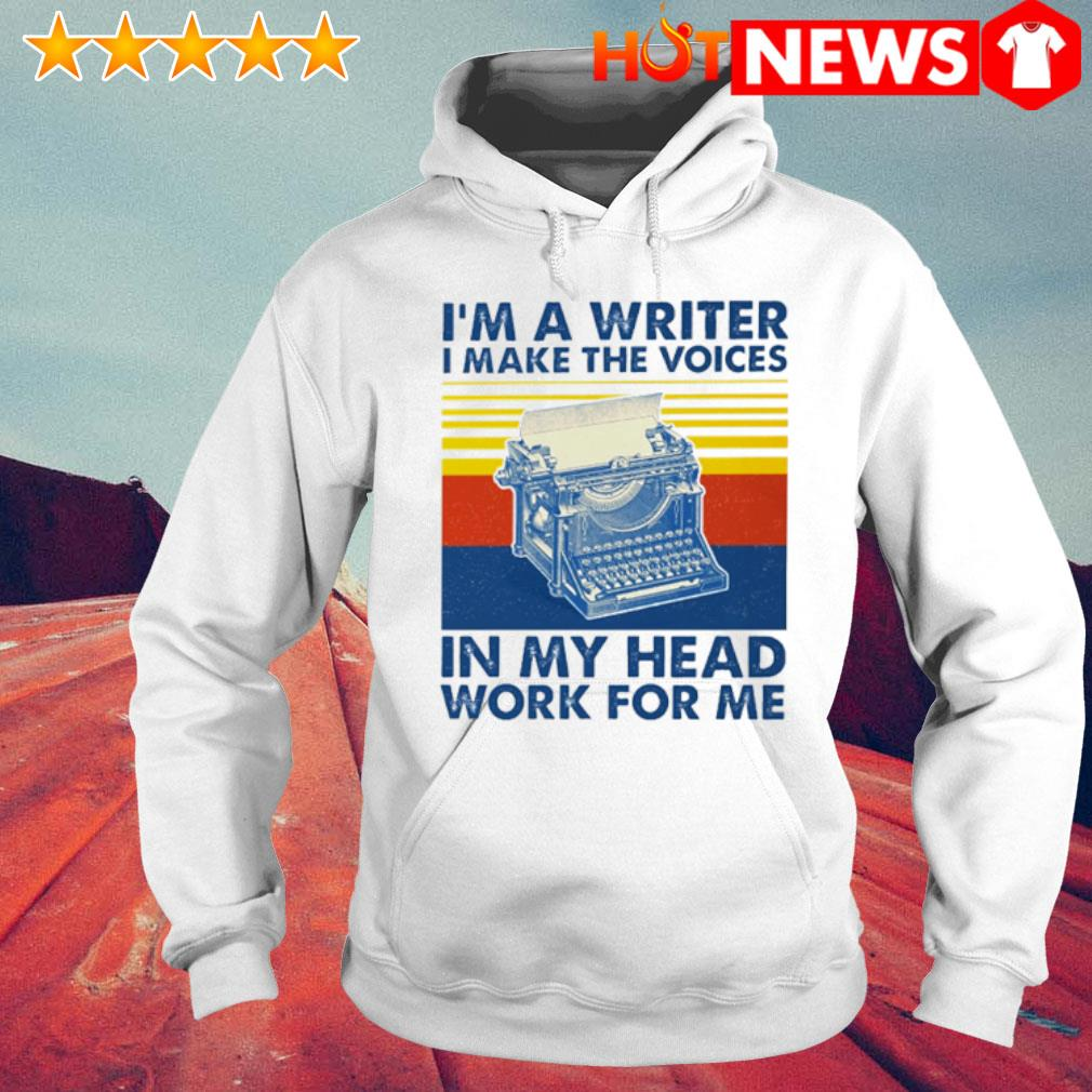 I'm a writer I make the voices in my head work for me vintage s 6 HNT Hoodie White