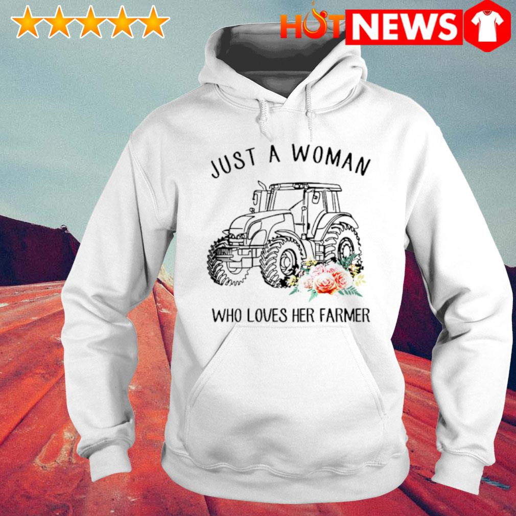 Just a woman who loves her farmer s 6 HNT Hoodie White