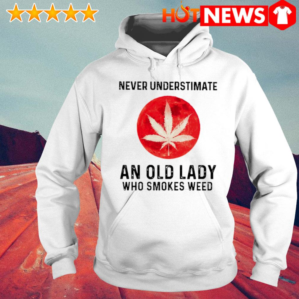 Never understimate an old lady who smokes weed s 6 HNT Hoodie White