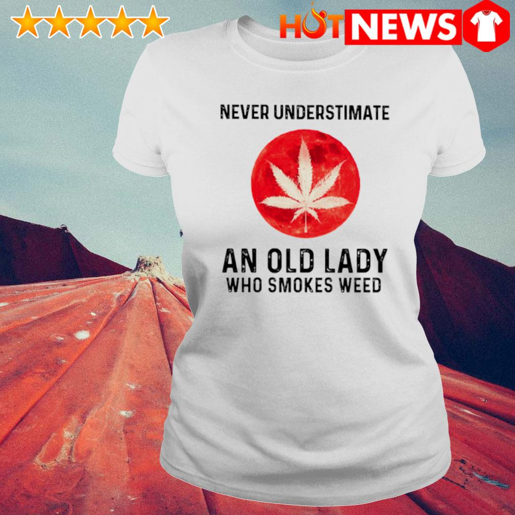 Never understimate an old lady who smokes weed s 6 HNT Ladie White