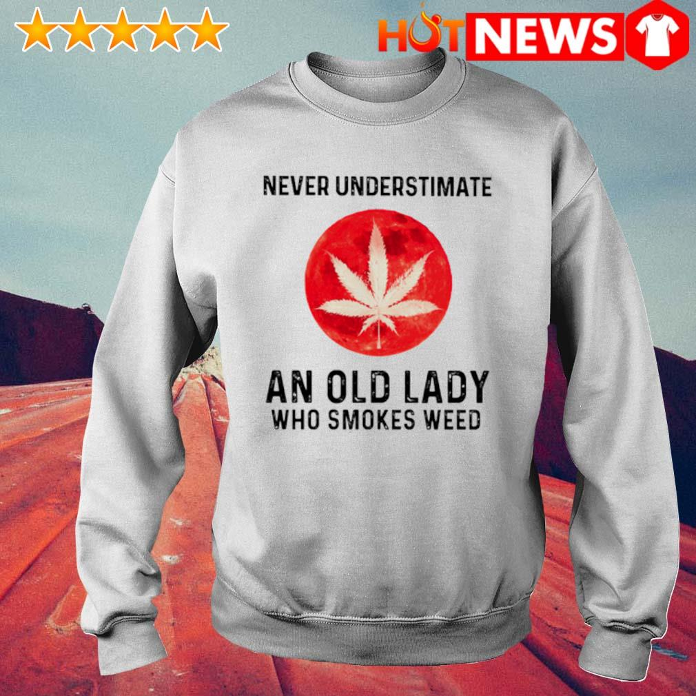 Never understimate an old lady who smokes weed s 6 HNT Sweat White