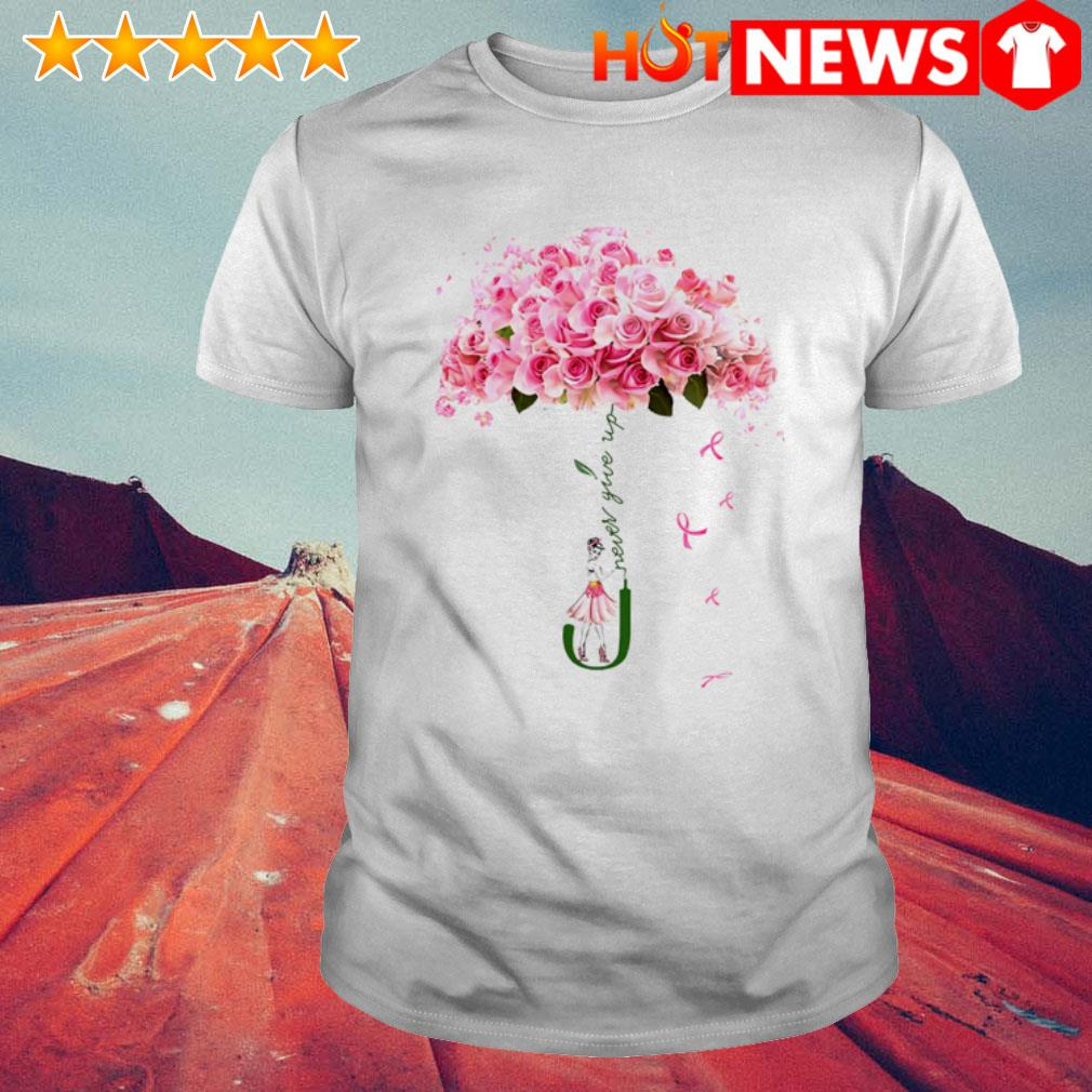 Rose girl Never give up shirt