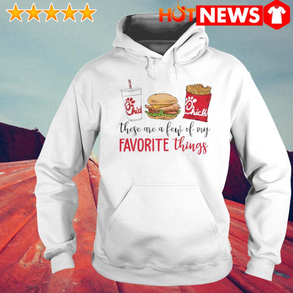 These are a few of my favorite things Chick-A-fil s 6 HNT Hoodie White