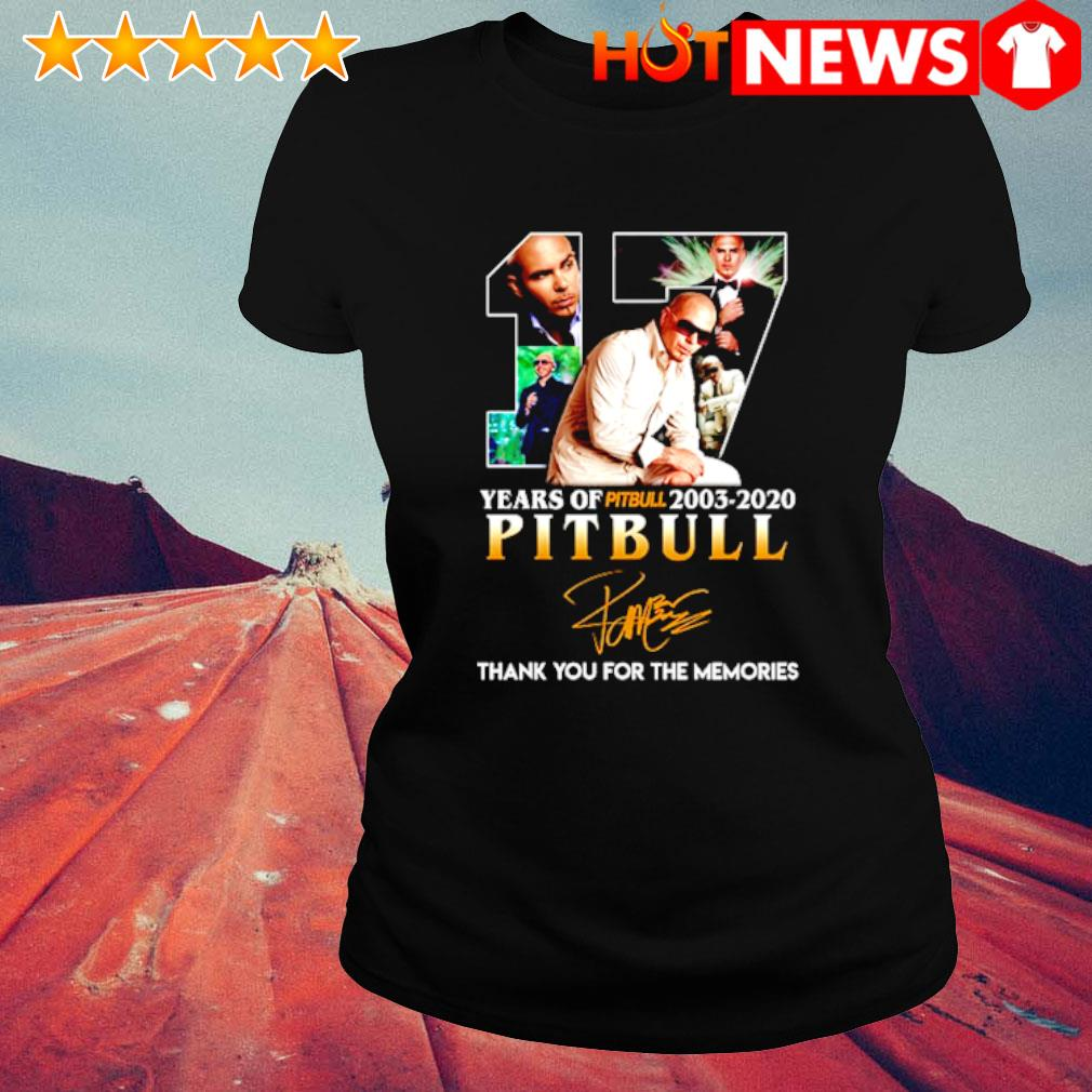 17 years of Pitbull 2003 2020 thank you for the memories signature s ladies-tee