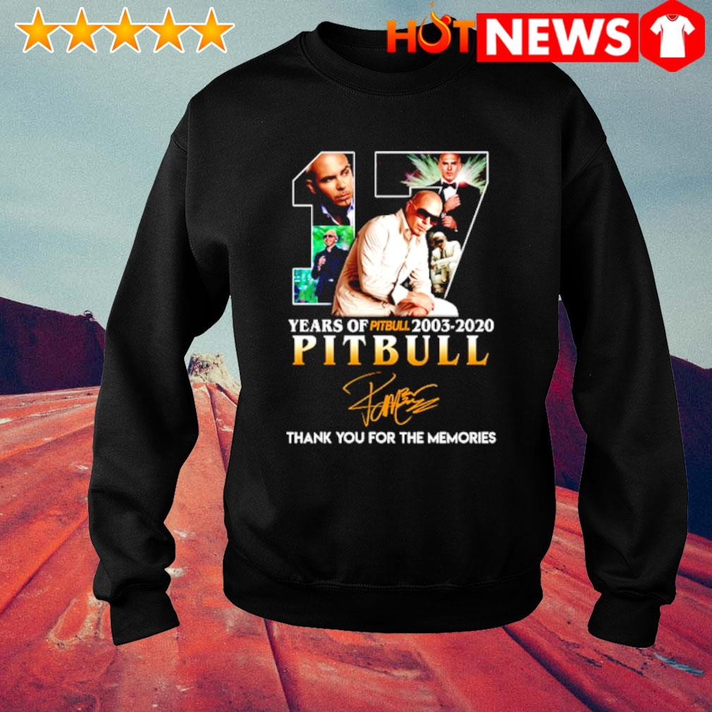 17 years of Pitbull 2003 2020 thank you for the memories signature s sweater