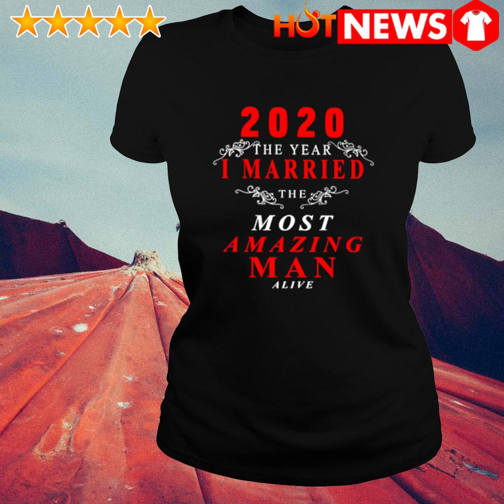 2020 the year I married the most amazing man alive s ladies-tee