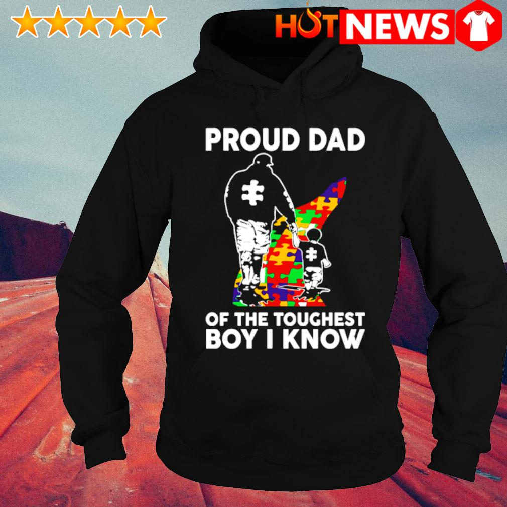 Autism proud Dad of the toughest boy I know s hoodie