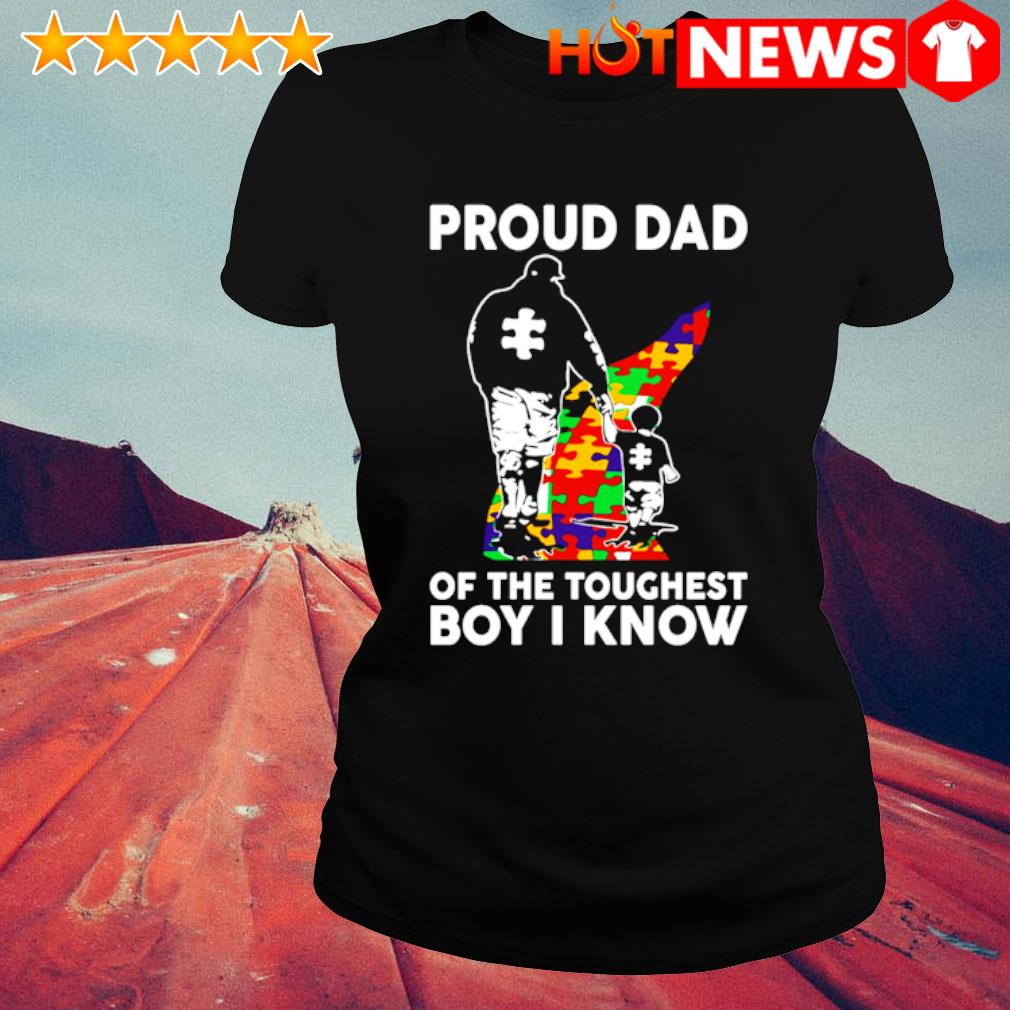 Autism proud Dad of the toughest boy I know s ladies-tee