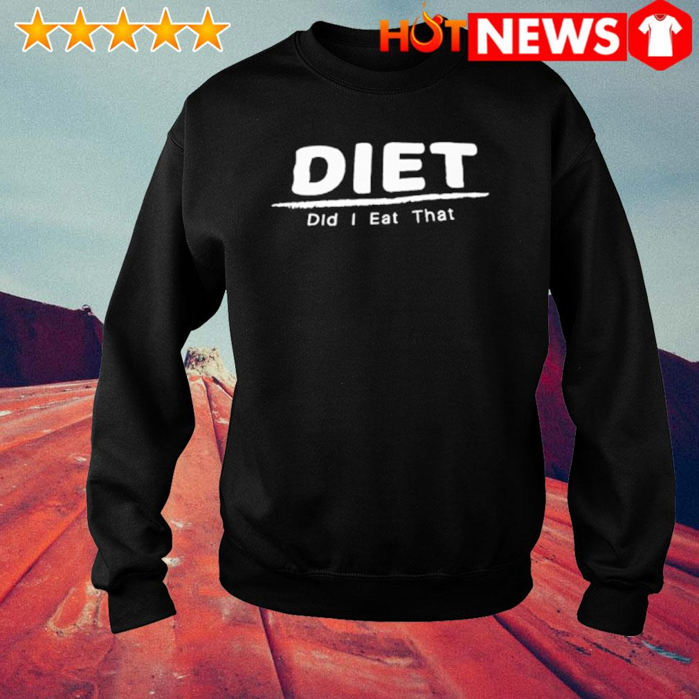 Diet did I eat that s sweater