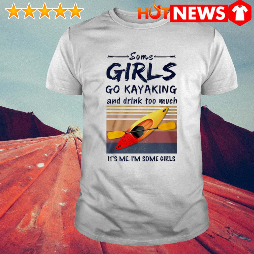 Some girls go Kayaking and drink too much vintage shirt