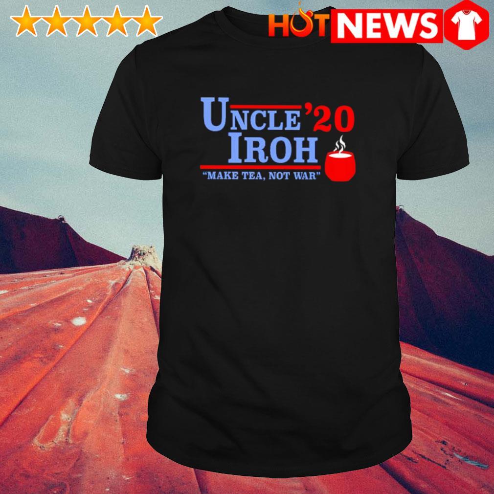 Uncle Iroh 2020 make tea not war election shirt