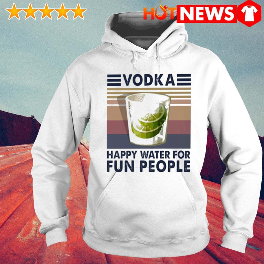 Vodka happy water for fun people vintage s 6 HNT Hoodie White