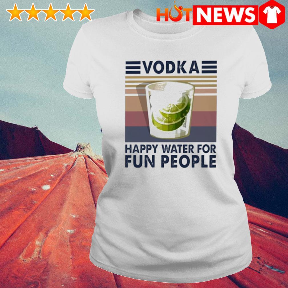 Vodka happy water for fun people vintage s 6 HNT Ladie White