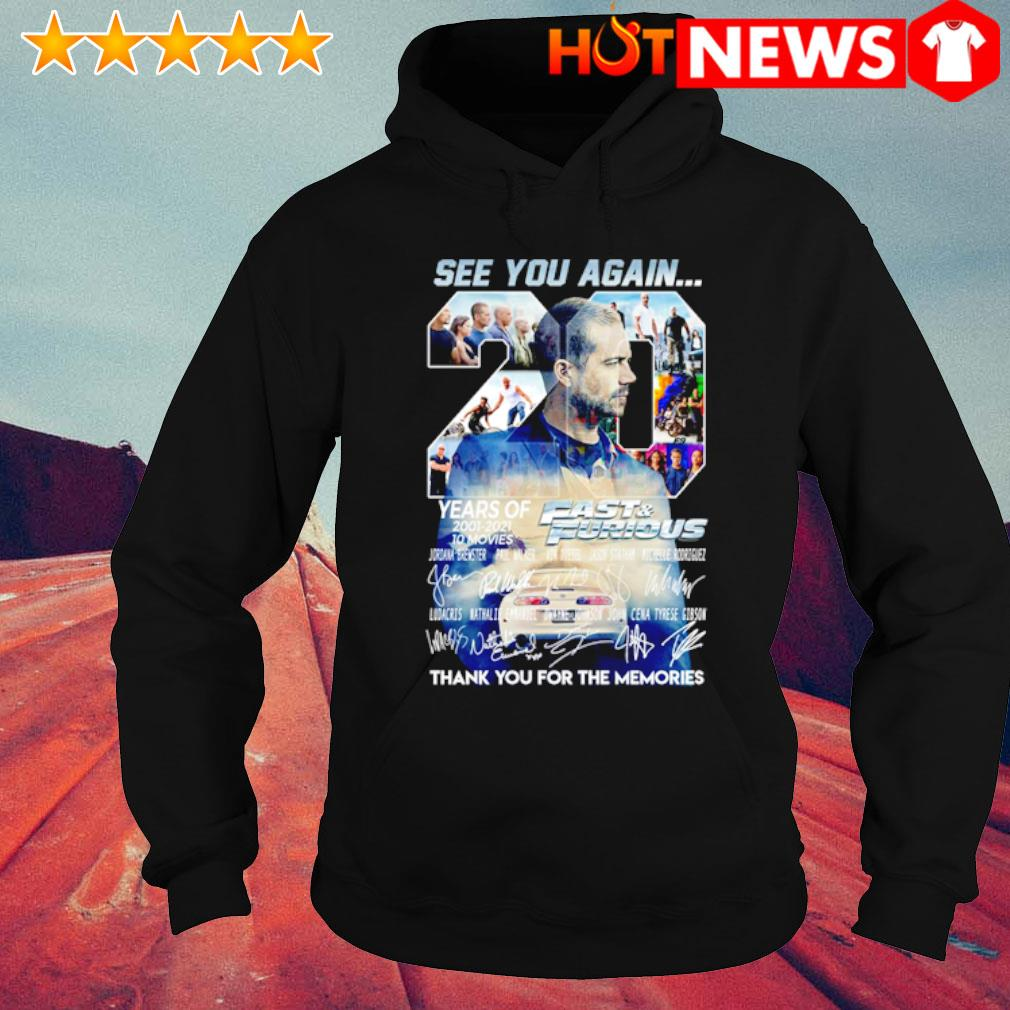 20 years of Fast and Furious 2001 2021 see you again thank you for the memories s hoodie