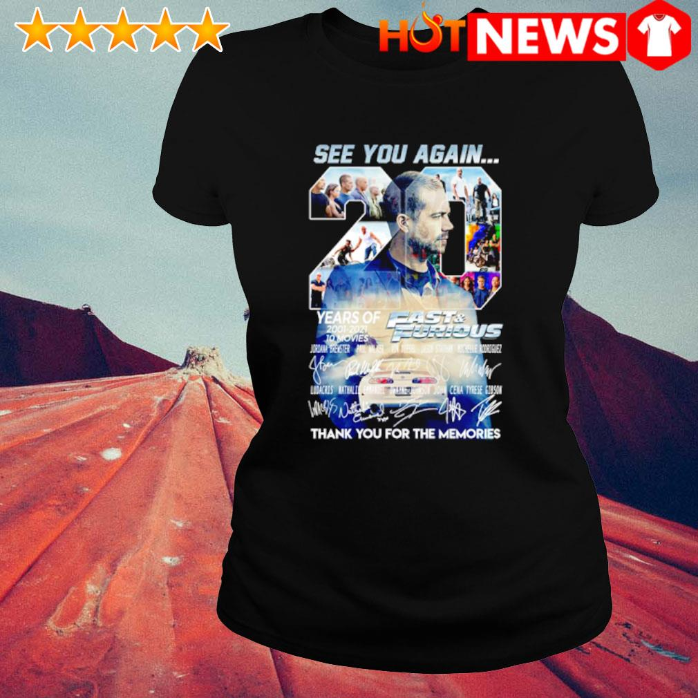 20 years of Fast and Furious 2001 2021 see you again thank you for the memories s ladies-tee