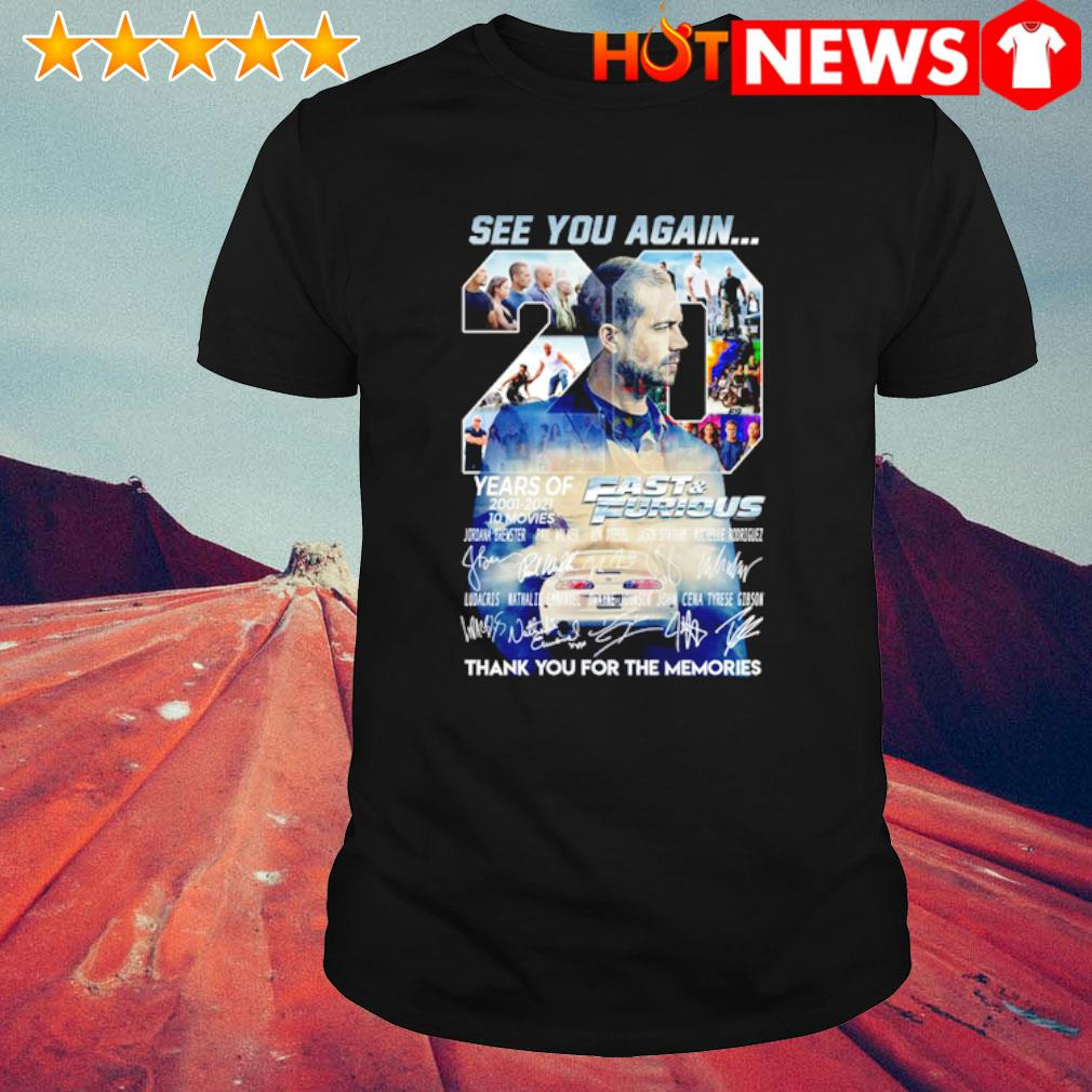 20 years of Fast and Furious 2001 2021 see you again thank you for the memories shirt