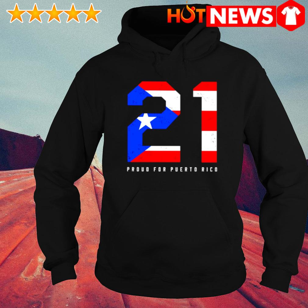 21 proud for puerto rico s hoodie