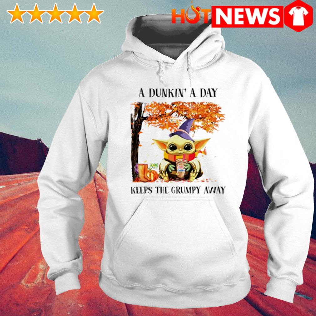 Baby Yoda Autumn a Dunkin' a day keeps the grumpy away s 6 HNT Hoodie White