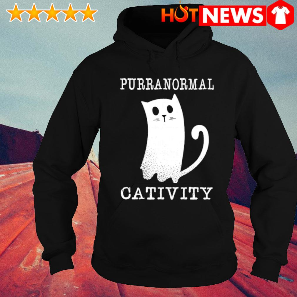 Cat purranormal cativity s hoodie