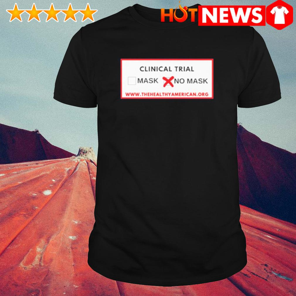 Clinical Trial mask no mask shirt