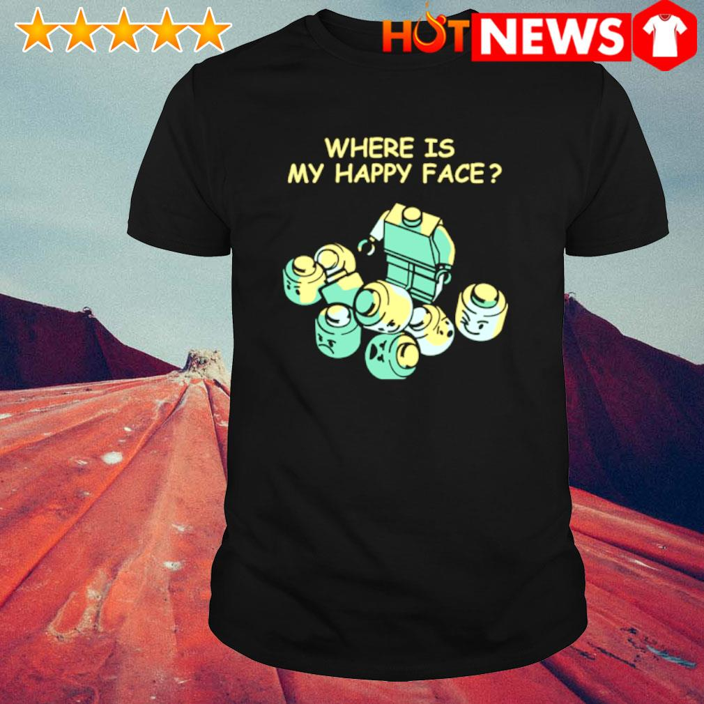 Cool Lego Where is my happy face shirt