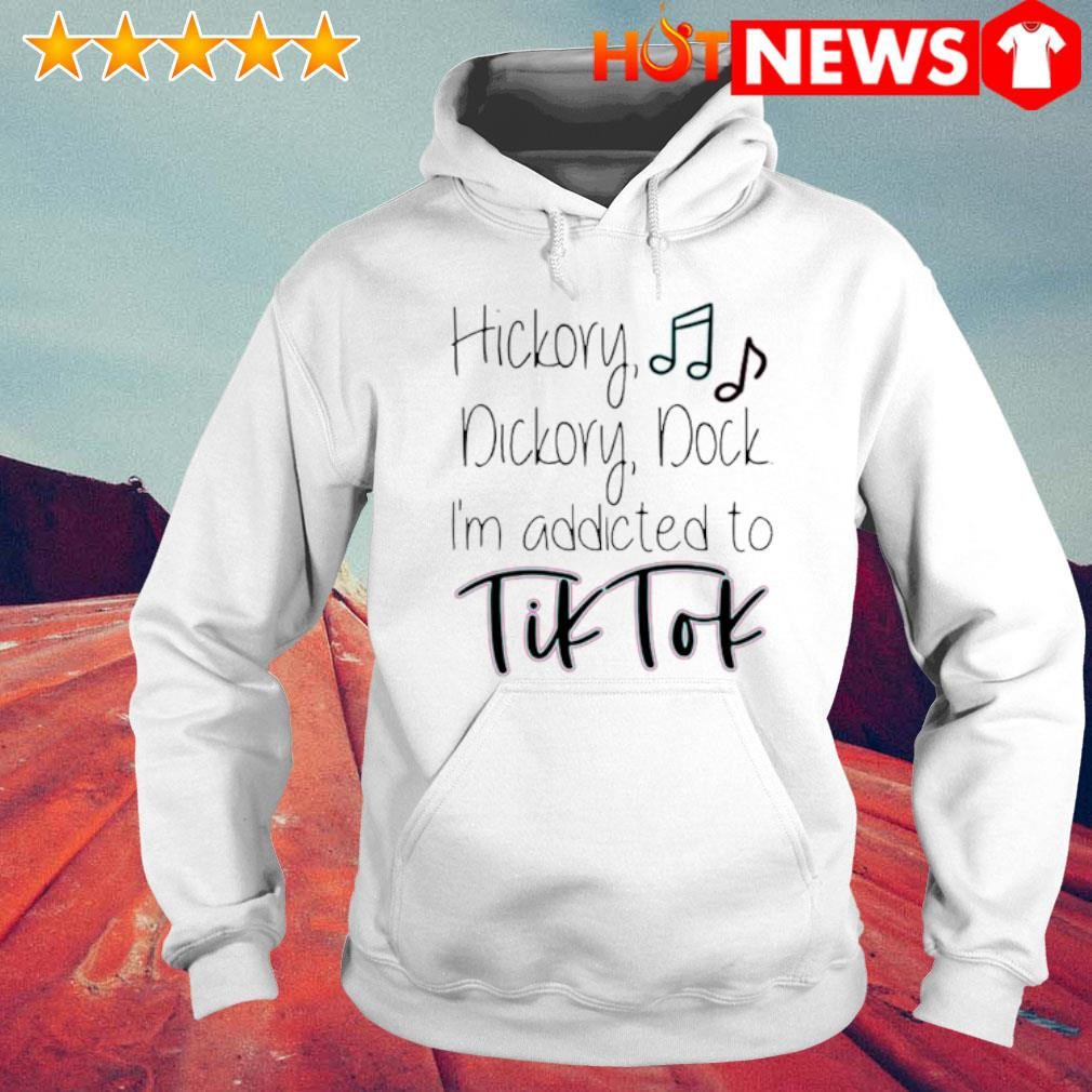 Hickory dickory dock I'm addicted to Tik Tok s 6 HNT Hoodie White