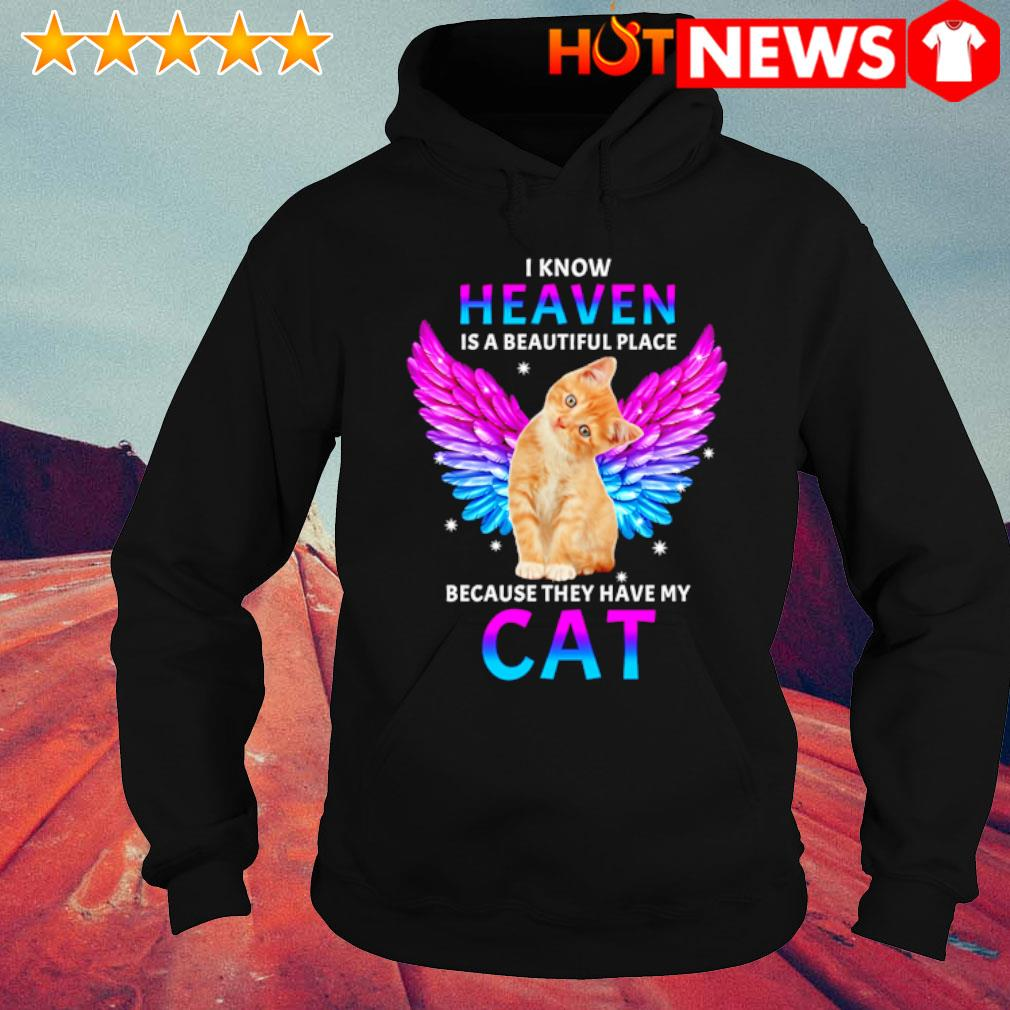 I know heaven is a beautiful place because they have my Cat s hoodie