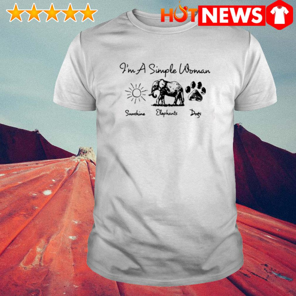 I'm a simple woman I like Sunshine Elephants Dogs shirt