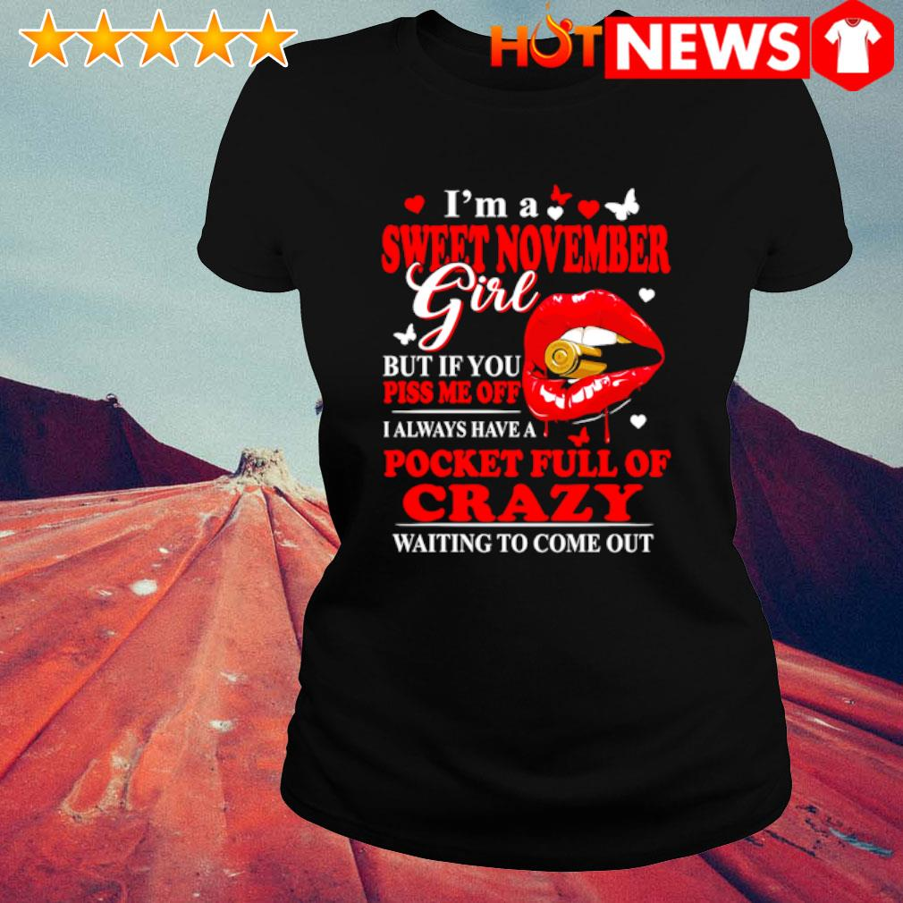 I'm a sweet November girl but if you piss me off I always have a pocket s ladies-tee