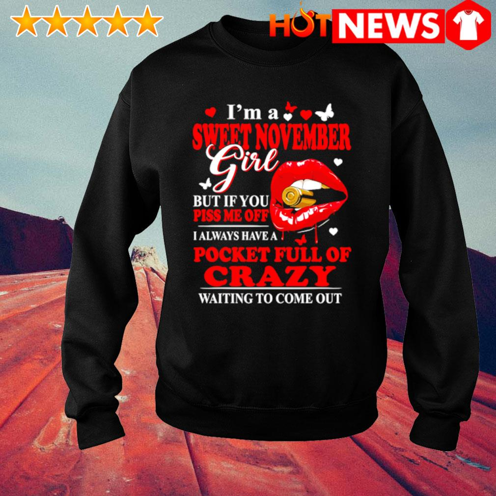 I'm a sweet November girl but if you piss me off I always have a pocket s sweater