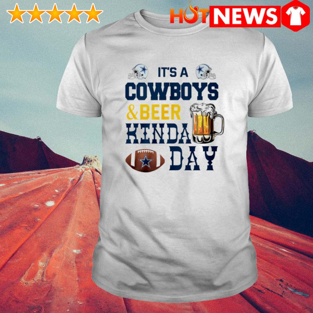 It's a Cowboys and beer kinda day shirt