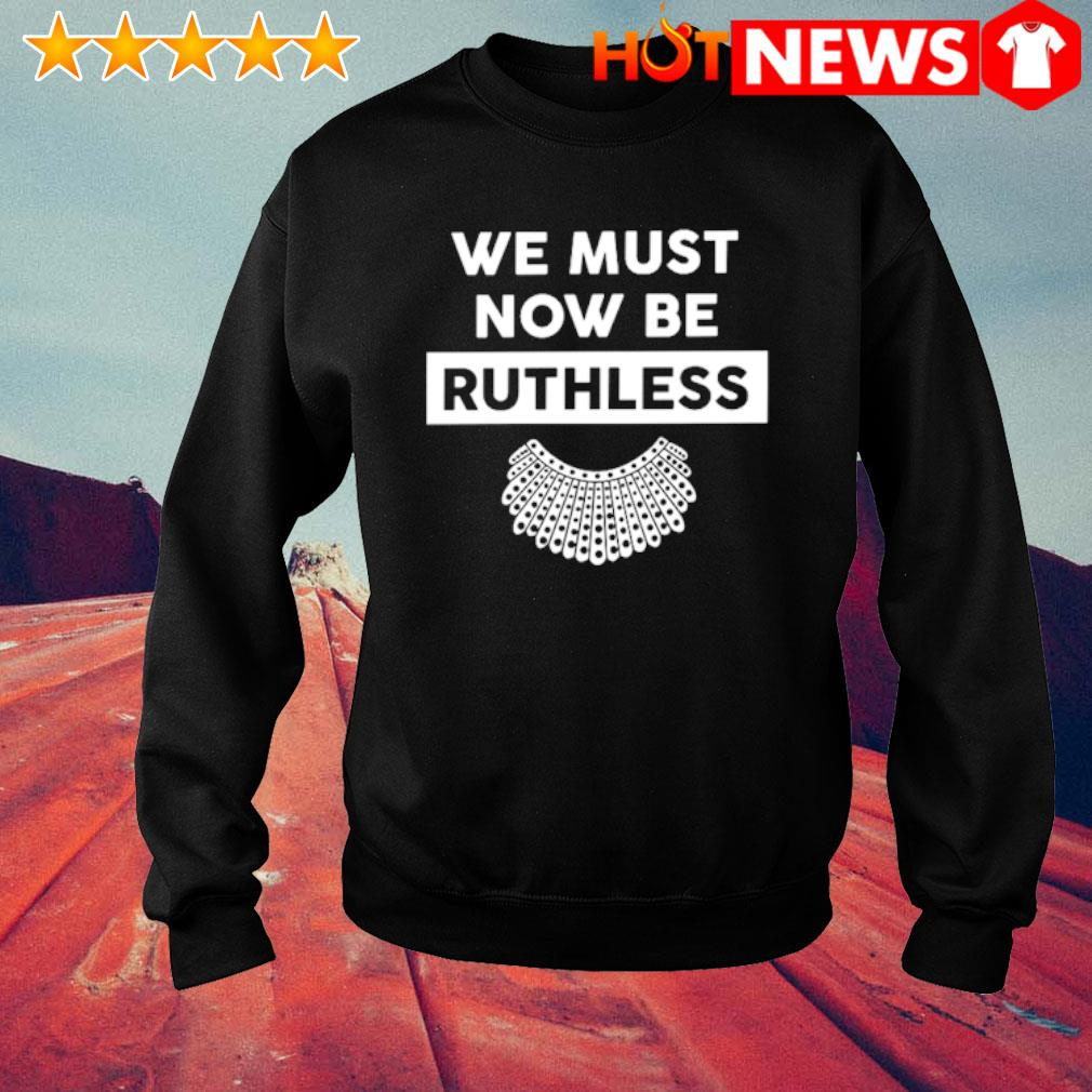RBG we must now be Ruth Bader Ginsburg s sweater