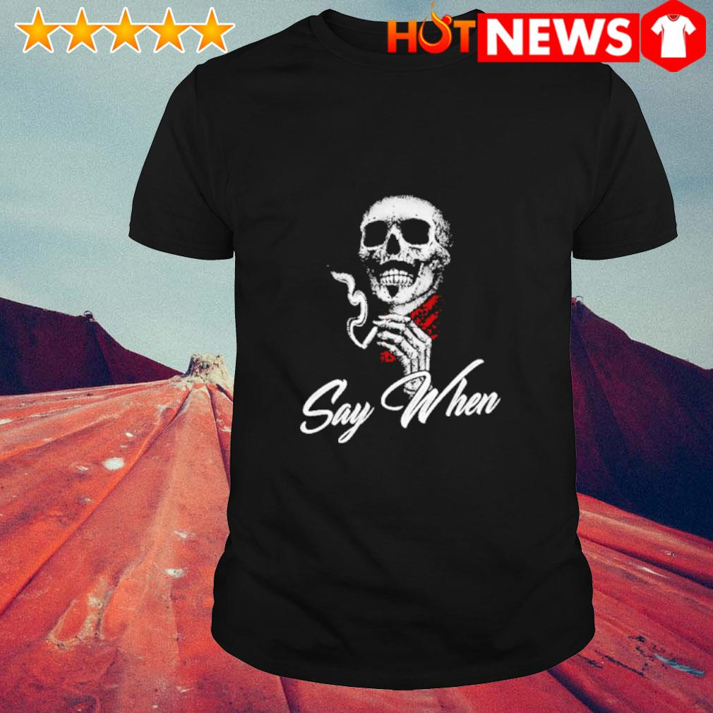Skull Marines Say when shirt