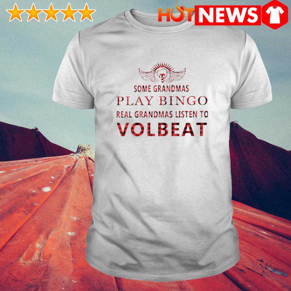 Some Grandmas play bingo real Grandmas listen to Volbeat shirt