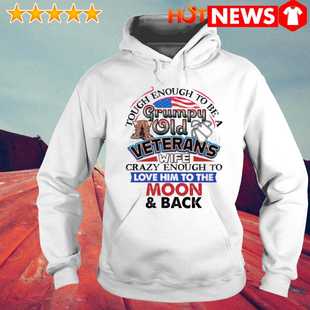 Touch enough to be a grumpy old Veteran's wife crazy enough to love him to the moon and back s 6 HNT Hoodie White