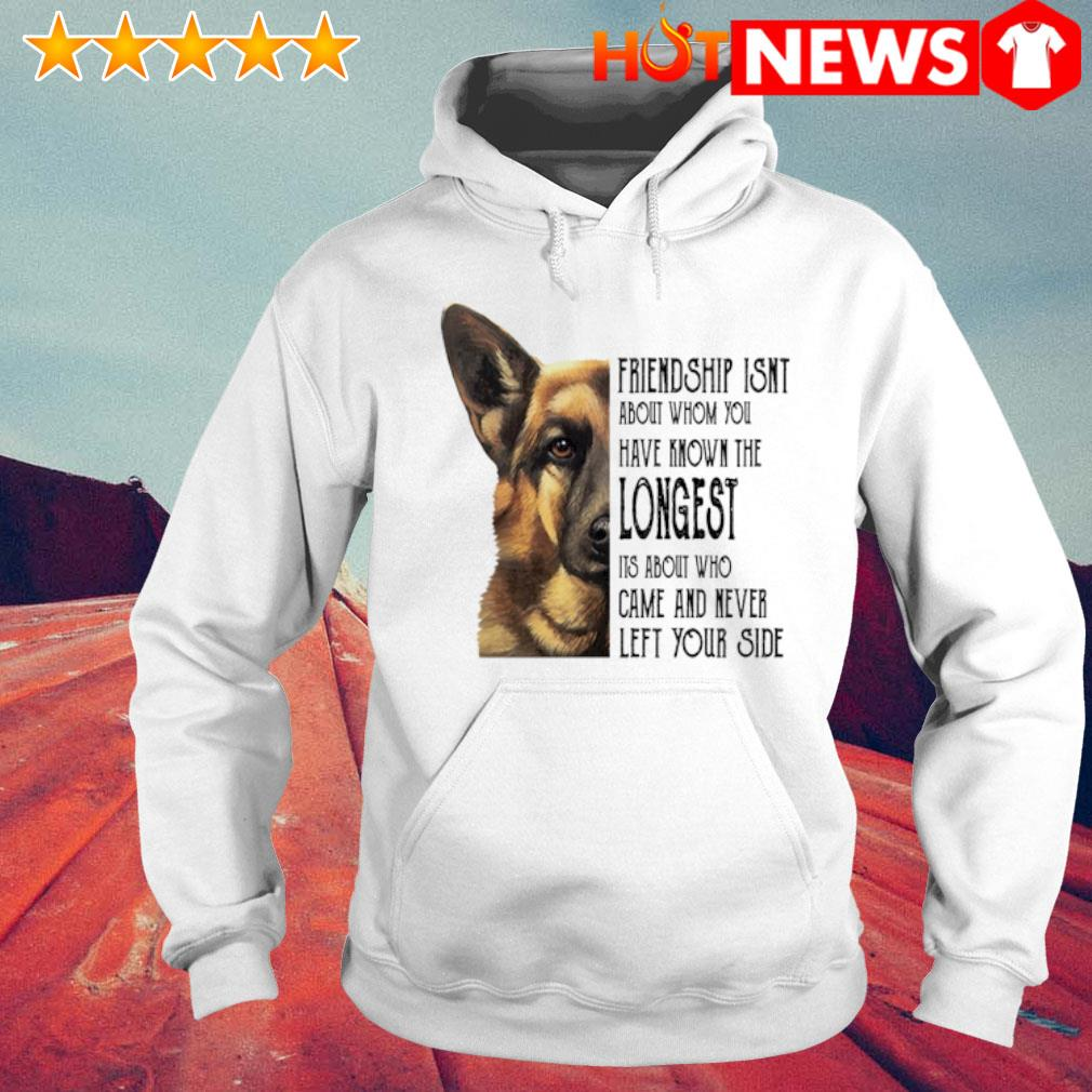 Dog friendship isn't about whom you have known the longest s 6 HNT Hoodie White
