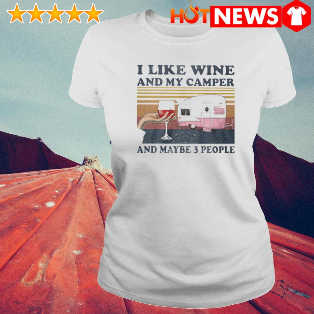 I like wine and my camper and maybe 3 people vintage s 6 HNT Ladie White